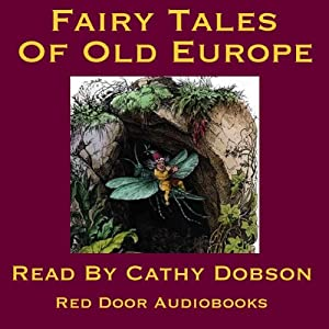 The Fairy Tales of Old Europe Audiobook