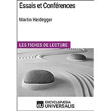 Essais et Conférences de Martin Heidegger: Les Fiches de lecture d'Universalis (French Edition)