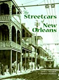 Streetcars of New Orleans, Louis C. Hennick, 1565545680