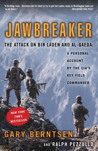 Jawbreaker : The Attack on Bin Laden and Al Qaeda : A Personal Account by the CIA's Key Field Commander