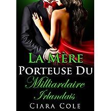 La Mère Porteuse du Milliardaire Irlandais (French Edition)