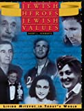 Jewish Heroes, Jewish Values : Living Mitzvot in Today's World, Schwartz, Barry L., 0874416159