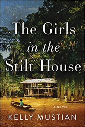 Amazon.com: The Girls in the Stilt House: A Novel (9781728245751): Mustian,  Kelly: Books