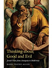 Thinking about Good and Evil: Jewish Views from Antiquity to Modernity