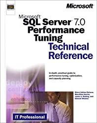 Microsoft SQL Server 7.0 Performance Tuning. Technical Reference