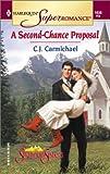 A Second-Chance Proposal, C. J. Carmichael, 0373710380