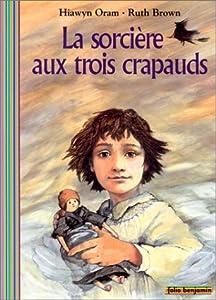 """Afficher """"La sorcière aux trois crapauds"""""""