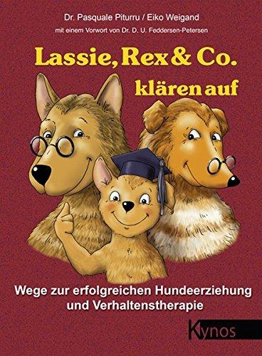 lassie-rex-co-klren-auf-wege-zur-erfolgreichen-hundeerziehung-und-verhaltenstherapie-das-besondere-hundebuch