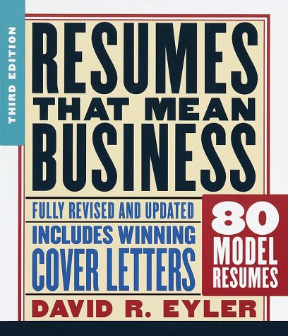 Resumes That Mean Business: Third Edition