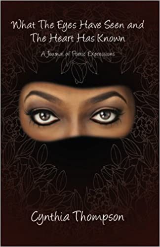 What the Eyes Have Seen and The Heart Has Known by Cynthia Thompson (2014-06-20)