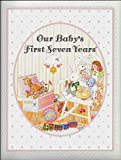 img - for Our Baby's First Seven Years book / textbook / text book