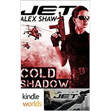 JET: COLD SHADOW (Kindle Worlds)