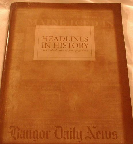 Headline In History One Hundred Years Of Front Page News
