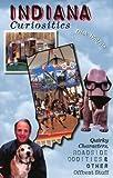 Indiana Curiosities, Dick Wolfsie, 0762723513