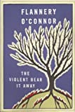 The Violent Bear It Away, Flannery O'Connor, 0374505241