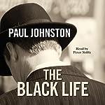 The Black Life: A novel of Jewish collaborators in the Holocaust (An Alex Mavros Mystery)   Paul Johnston