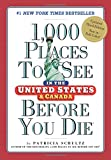 1,000 Places to See in the United States and Canada Before You Die (1,000 Places to See in the United States & Canada Before You): more info