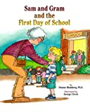 Sam and Gram and the First Day of School, Dianne L. Blomberg, 1557985626