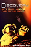 Discovery: QSF's Second Annual Flash Fiction Contest (QSF Flash Fiction Book 1)