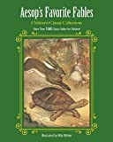 img - for Aesop's Favorite Fables: More Than 130 Classic Fables for Children! (Children s Classic Collections) book / textbook / text book