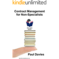 Contract Management for Non-Specialists: A Bite-Sized Business Book (Bite-Sized Books 4)