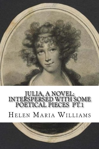 Julia, a novel; interspersed with some poetical pieces pt.1