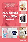 No MSG For Me Cookbook