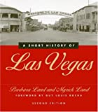 A Short History of Las Vegas, Myrick Land and Barbara Land, 087417564X