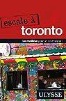 Escale à Toronto par Ulysse