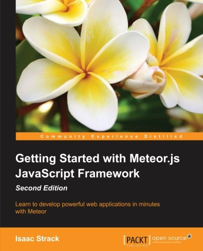 Getting Started with Meteor.js JavaScript Framework - Second Edition