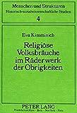 Religiöse Volksbräuche im Räderwerk der Obrigkeiten: Ein Beitrag zur Auswirkung aufklärerischer Reformprogramme am Oberrhein und in Vorarlberg (Menschen und Strukturen) (German Edition)