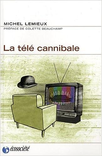 Livres La télé cannibale epub, pdf