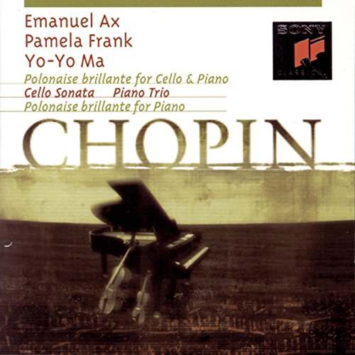 Chopin: Polonaise brillante for Cello & Piano, Cello Sonata, Piano Trio, Polonaise brillante for Piano