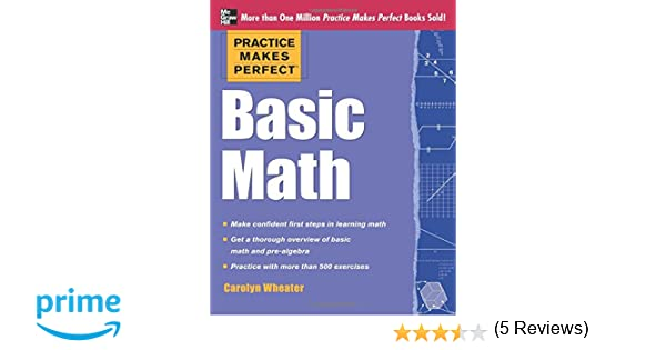 Practice Makes Perfect Basic Math: Carolyn Wheater: 9780071778459 ...