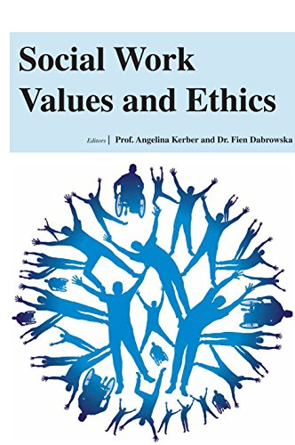 Social Work Values and Ethics [Hardcover] [Jan 01, 2015] PROF. ANGELINA KERBER AND DR. FIEN DABROWSKA