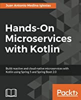 Hands-On Microservices with Kotlin Front Cover