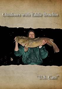 """Outdoors with Eddie Brochin - """"US Cats"""""""
