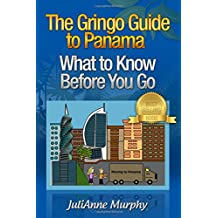 The Gringo Guide to Panama: What to Know Before You Go