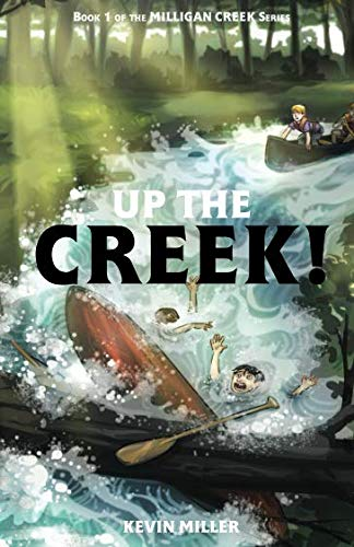 Up the Creek! (Best Sellers For 12 Year Olds)