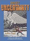 Sweet Uncertainty, Arthur L. Zapel, 1566080770