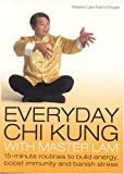 Everyday Chi Kung with Master Lam, Lam Kam Chuen, 0007161026