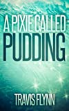 Free eBook - A Pixie Called Pudding