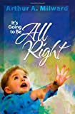 It's Going to Be All Right, Arthur A. Milward, 0828025630