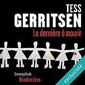 La dernière à mourir (Rizzoli et Isles 10) | Tess Gerritsen