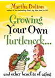 Growing Your Own Turtleneck...and Other Benefits of Aging