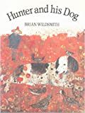 The Hunter and His Dog, Brian Wildsmith, 019272147X