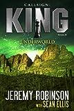 Callsign: King - Underworld (Jack Sigler / Chess Team - Chesspocalypse Novellas Book 4)