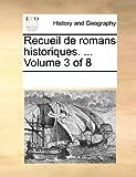 Recueil de Romans Historiques, See Notes Multiple Contributors, 1170258107