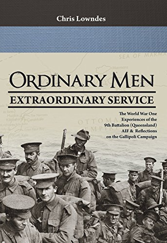 Ordinary Men, Extraordinary Service: The World War I Experiences of the 9th Battalion (Queensland)  AIF & Reflections on the Gallipoli Campaign.