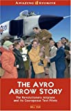 The Avro Arrow Story, Patrick Burek and Bill Zuk, 1551539780